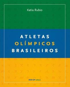Atletas Olímpicos Brasileiros por Katia Rubio
