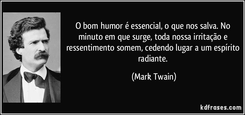frase-o-bom-humor-e-essencial-o-que-nos-salva-no-minuto-em-que-surge-toda-nossa-irritacao-e-mark-twain-107682